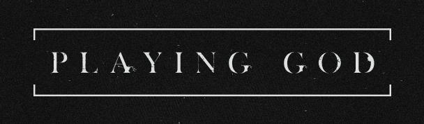 PlayingGod