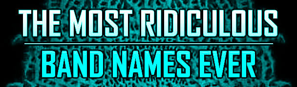 TheMostRidiculousBandNames3