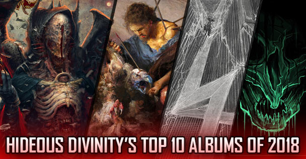 Hideous Divinity's Top 10 Albums of 2018 | The Circle Pit