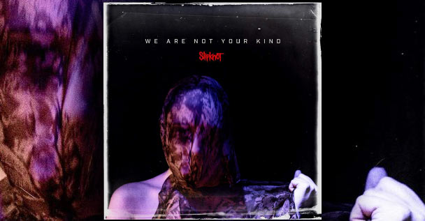 slipknot we are not your kind
